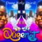 Dear Holy Spirit – QueenLet